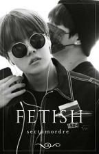 Fetish ➥ vhope by sectumordre