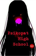 Psikopat High School by yuukiehara
