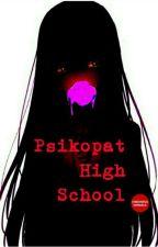 Psikopat High School by yuukiehara