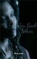 Way Back When || Bonnie Bennett by rita_andy