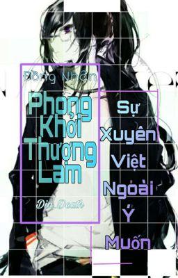 Đọc truyện [ Đồng Nhân Phong Khởi Thương Lam ] Sự Xuyên Việt Ngoài Ý Muốn