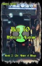Ben 10, Multiverse Academy. Book 2: The Armor Of Magic by Omnitrix_Wielder