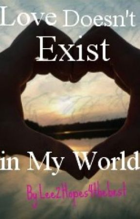 Love Doesn't Exist in My World by Lee2hopes4thebest