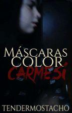 Máscaras color carmesí [Historia de un secuestro] by tendermostacho