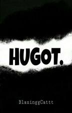 HUGOT by BlazinggCattt