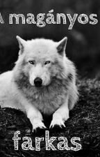 A magányos farkas by rtz_jazmin58