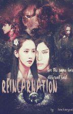[ Mini Series] REINCARNATION by himchanyeol93