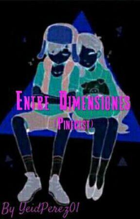Entre Dimensiones - Pinecest (PAUSADA) by YeidPerez1