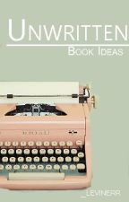 unwritten || book ideas by I_love_skyes