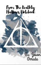 The Deathly Hallows Journal  by abasicemoteenager