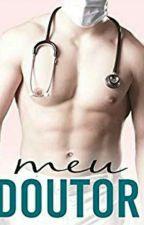 Meu Doutor  by LuizaAlmeida751