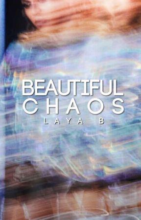 Beautiful Chaos | ✓ by savagelylayab
