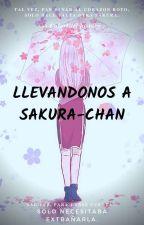 Llevándonos a Sakura-chan  by ColorGirl27