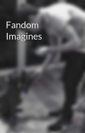 Fandom Imagines by skittlesmendes