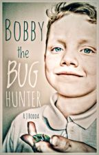Bobby the Bug Hunter by rjrodda