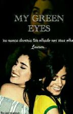 My Green Eyes by jauregaaays