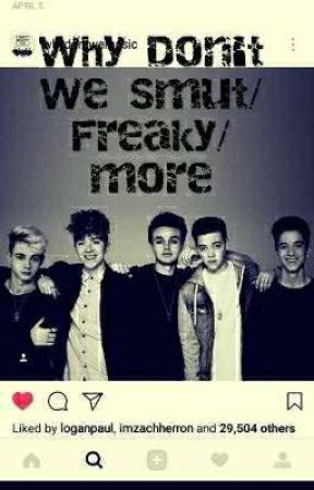 Why Don't We smut/freaky/more by OGmagconlover
