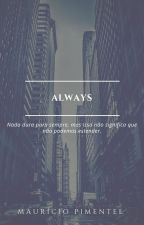 Always by Mauricio_PCF