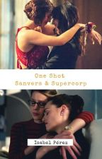 One Shot Sanvers & Supercorp by IsaDelevingne5H