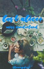 Lost Alice+ 🔹Miss Wonderland🔹 by FlamingoFreak