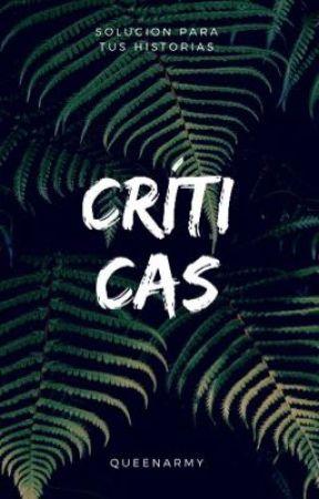 Críticas 🗝ABIERTO🗝 by -QueenArmy