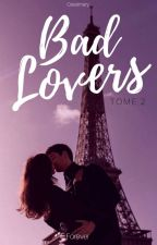 Bad lovers (TOME 2) by greatmary
