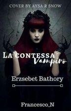 La Contessa Vampiro (Erzsebet bathory) [IN REVISIONE] by Francesco_N