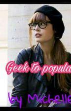 Geek to Popular by MichelleAvila796