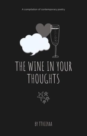 The Wine in your thoughts by tthiiyaa