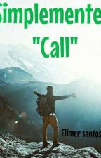 "Simplemente ""Call"" by Elimer42"