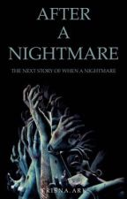 AFTER A NIGHTMARE by trisnaark