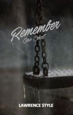 Remember (O.S.) by lawrencestyle