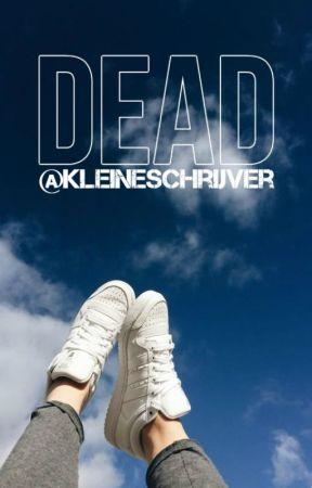 DEAD by KleineSchrijver