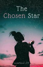 The Chosen Star by sweetsoul_05