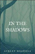 In the shadows by Ashleymka8