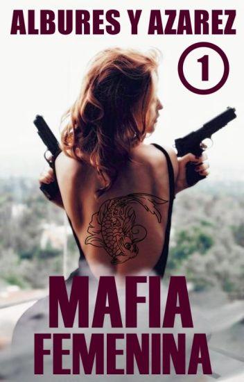 Mafia Femenina 1: Albures y Azares
