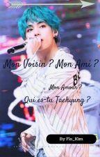 Mon Voisin ? Mon Ami ? Mon Amour ? Qui es-tu Taehyung ? [K.th.] by Flo_Kim