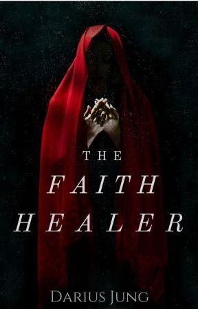 The Faith Healer - Horror Short Story by DariusJung