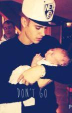 Don't Go (Justin Bieber) by imma_belieber_biches