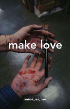 make love ∞ ls au by same_as_me