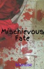 Mischievous Fate by blueuise