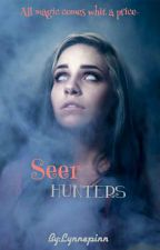 Seer Hunters {Voltooid} by LynnvL
