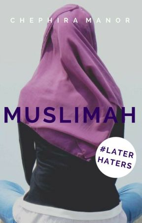 Muslimah [#LaterHaters] by PollyannaPendleton