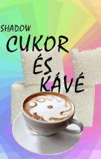 Cukor és kávé by PinkShadowSpider
