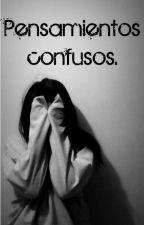 Pensamientos confusos. by ConaaH11