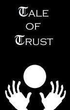 Tale of Trust by finnberlly