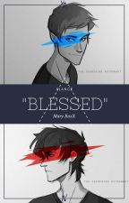 BLESSED [Klance] by IMaryRoxXI
