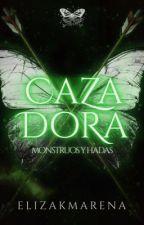 Cazadora: Monstruos y Hadas by ElizaKmarena
