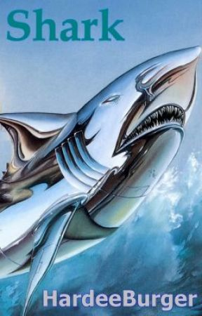 SHARK -- WattpadPrize14 by HardeeBurger
