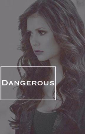 Dangerous || D.Salvatore by Stilesb28